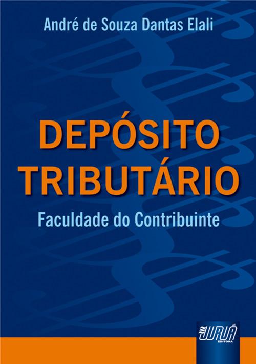 Depósito Tributário - Faculdade do Contribuinte
