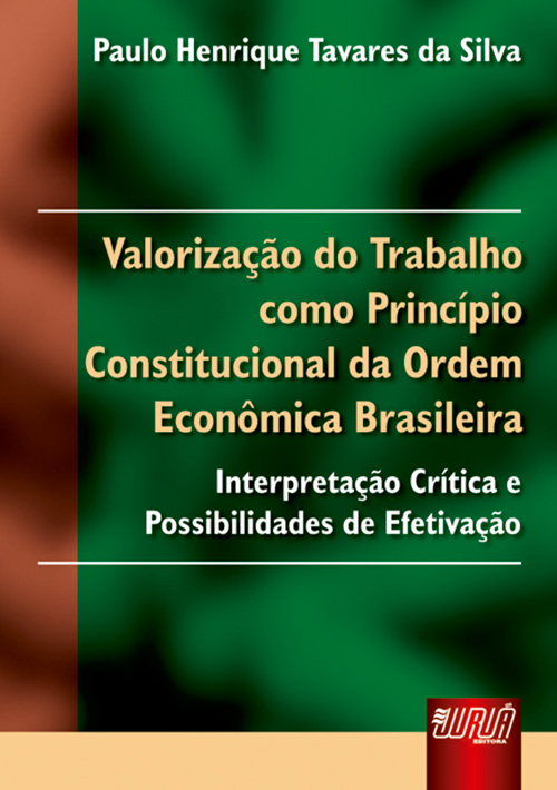 Valorização do Trabalho como Princípio Constitucional da Ordem Econômica Brasileira