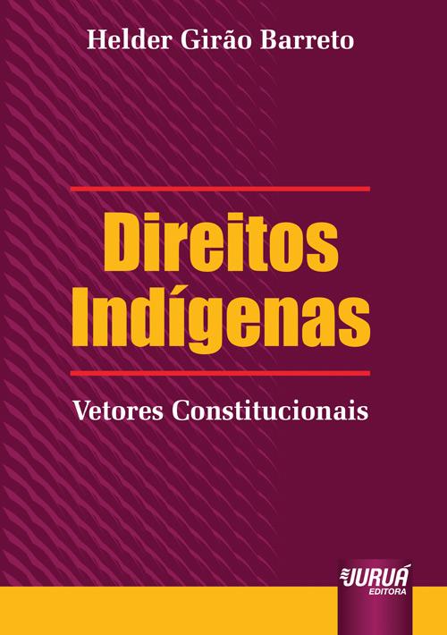 Direitos Indígenas - Vetores Constitucionais