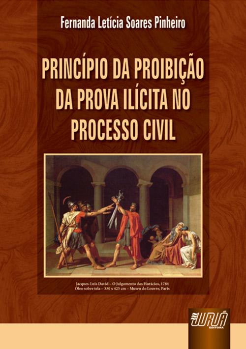 Princípio da Proibição da Prova Ilícita no Processo Civil