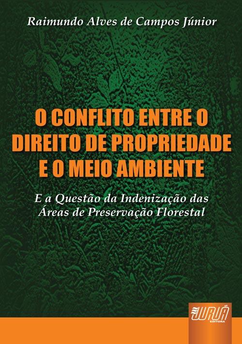 Conflito entre o Direito de Propriedade e o Meio Ambiente, O