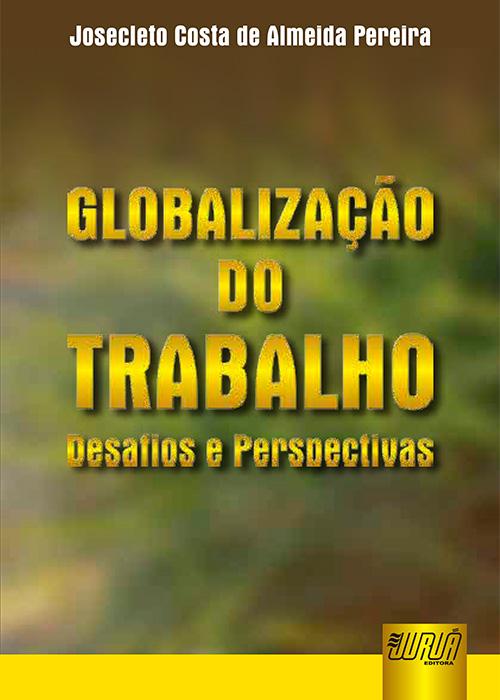 Globalização do Trabalho - Desafios e Perspectivas