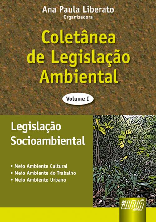 Coletânea de Legislação Ambiental - Vol. I