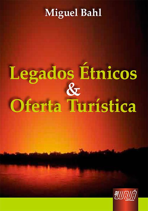 Legados Étnicos E Oferta Turística