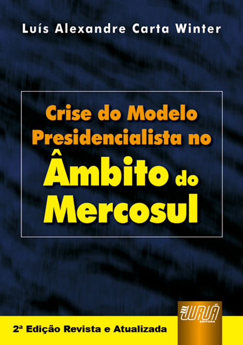Crise do Modelo Presidencialista no Âmbito do Mercosul