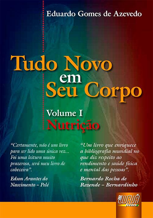 Tudo Novo em Seu Corpo - Nutrição - Volume I