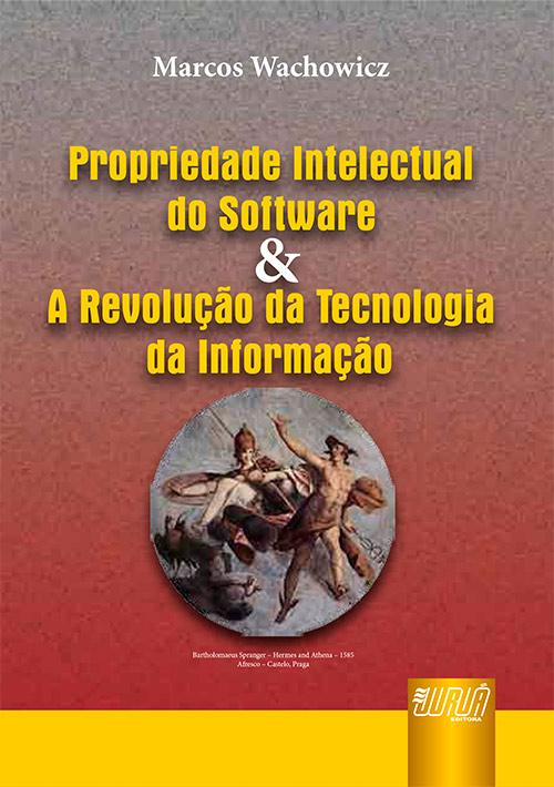 Propriedade Intelectual do Software e Revolução da Tecnologia da Informação