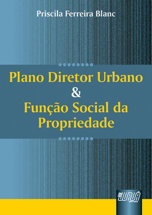 Plano Diretor Urbano e Função Social da Propriedade