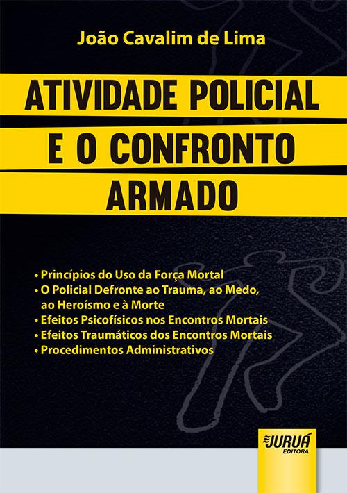 Atividade Policial e o Confronto Armado