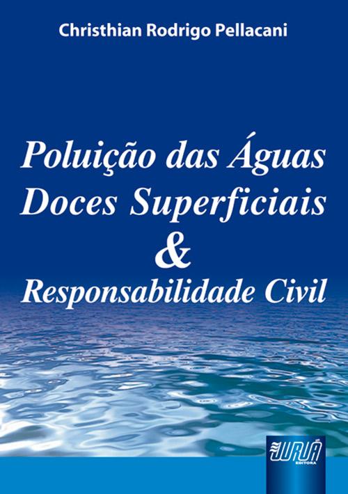 Poluição das Águas Doces Superficiais e Responsabilidade Civil
