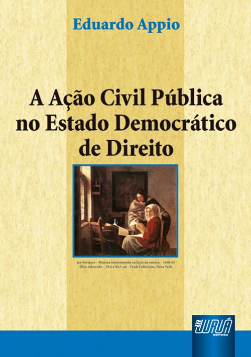 Ação Civil Pública no Estado Democrático de Direito, A