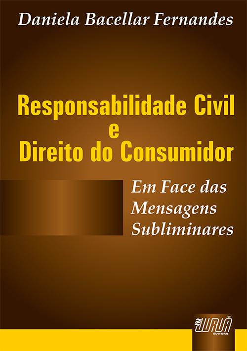 Responsabilidade Civil & Direito do Consumidor