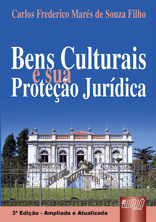 Bens Culturais e sua Proteção Jurídica