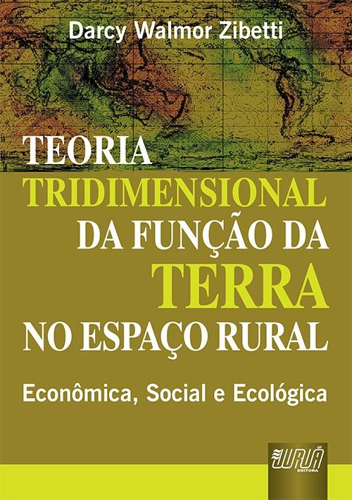 Teoria Tridimensional da Função da Terra no Espaço Rural