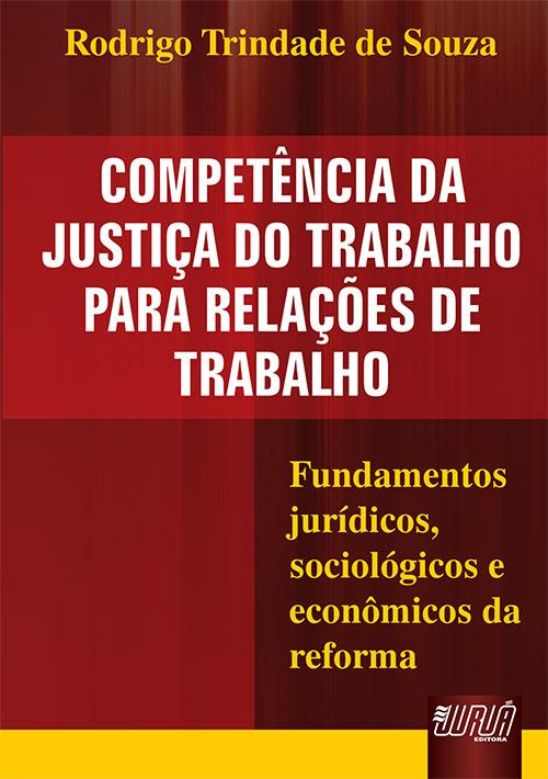 Competência da Justiça do Trabalho para Relações de Trabalho