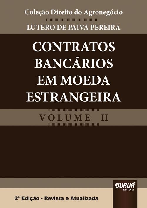 Contratos Bancários em Moeda Estrangeira - Coleção Direito do Agronegócio - Volume II