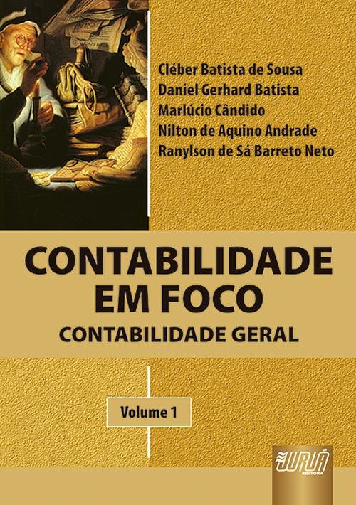 Contabilidade em Foco - Contabilidade Geral - Volume I