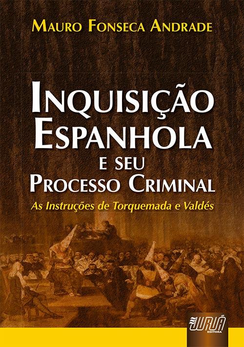 Inquisição Espanhola e seu Processo Criminal