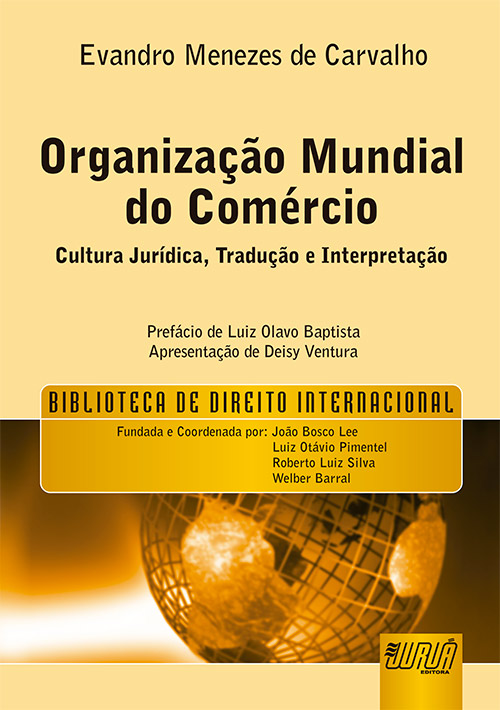 Organização Mundial do Comércio - Cultura Jurídica, Tradução e Interpretação