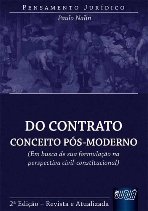 Contrato: Conceito Pós-Moderno, Do - Em Busca de sua Formulação na Perspectiva Civil-Constitucional