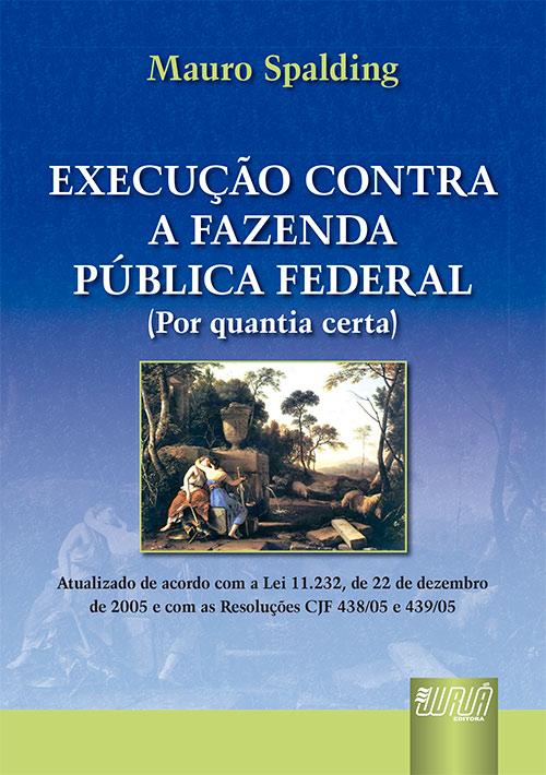 Execução contra a Fazenda Pública Federal (Por Quantia Certa)