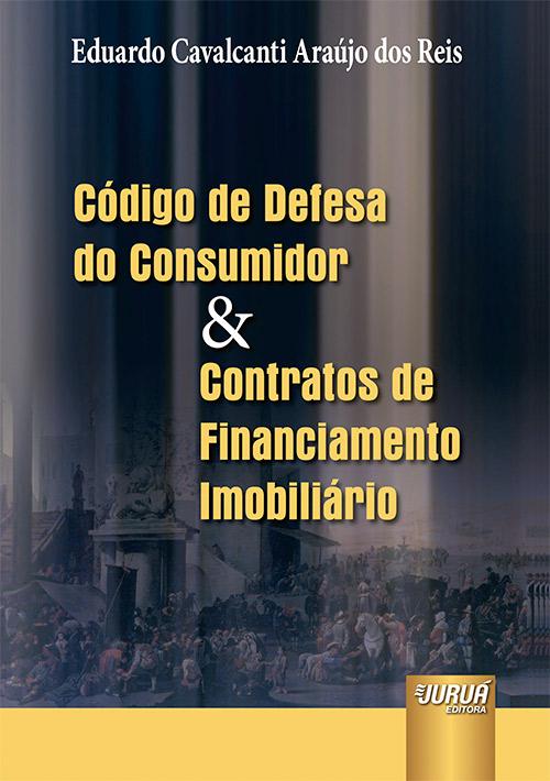 Código de Defesa do Consumidor & Contratos de Financiamento Imobiliário