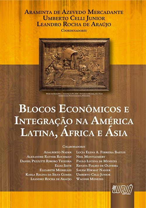 Blocos Econômicos e Integração na América Latina, África e Ásia