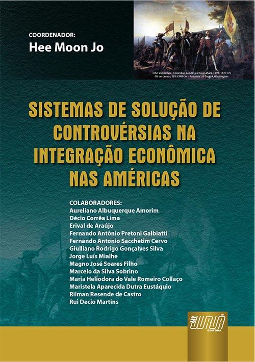 Sistemas de Solução de Controvérsias na Integração Econômica nas Américas