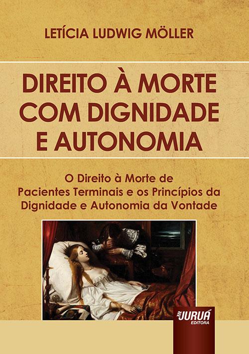 Direito à Morte Com Dignidade e Autonomia