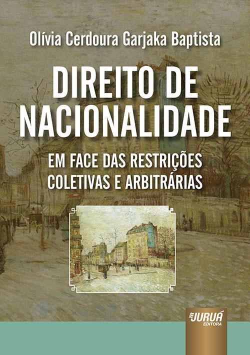 Direito de Nacionalidade em Face das Restrições Coletivas e Arbitrárias
