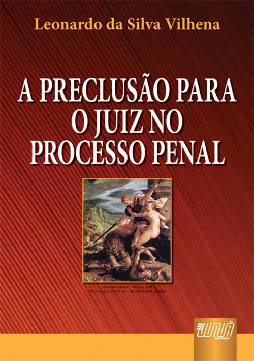 Preclusão Para o Juiz no Processo Penal, A