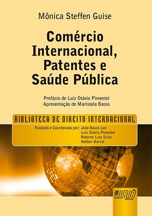 Comércio Internacional, Patentes e Saúde Pública - Biblioteca de Direito Internacional