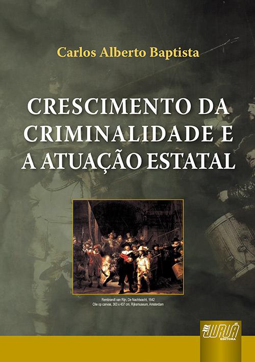 Crescimento da Criminalidade e a Atuação Estatal