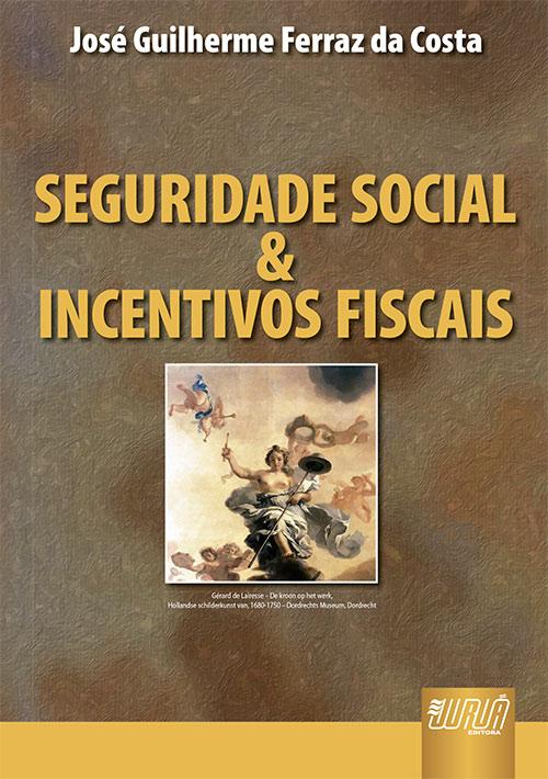 Seguridade Social & Incentivos Fiscais
