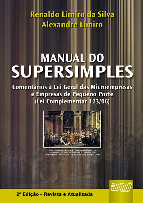 Manual do SuperSimples - Comentários à Lei Geral das Microempresas e Empresas de Pequeno Porte