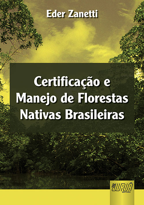 Certificação e Manejo de Florestas Nativas Brasileiras