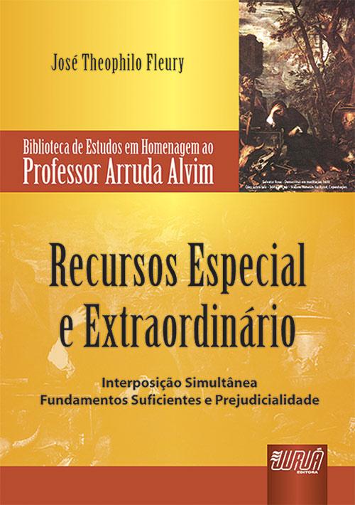 Recursos Especial e Extraordinário - Interposição Simultânea