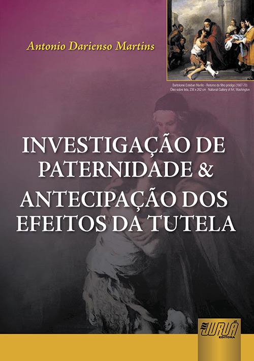 Investigação de Paternidade & Antecipação dos Efeitos da Tutela