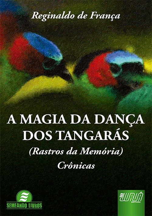 Magia da Dança dos Tangarás, A