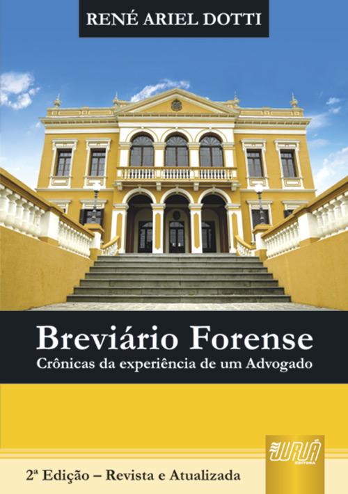 Breviário Forense - Crônicas da Experiência de um Advogado