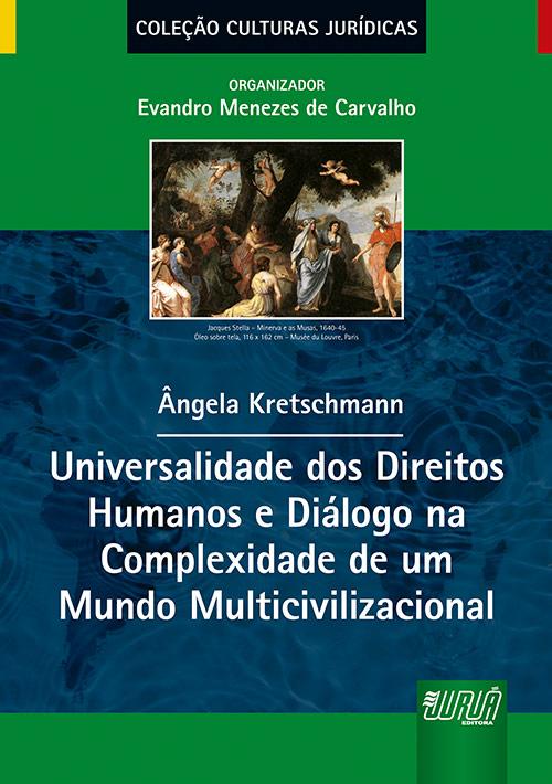 Universalidade dos Direitos Humanos e Diálogo na Complexidade de um Mundo Multicivilizacional