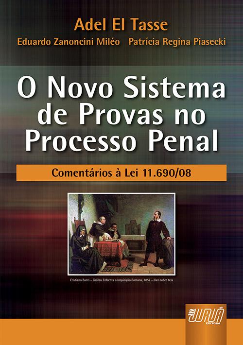 Novo Sistema de Provas No Processo Penal, O