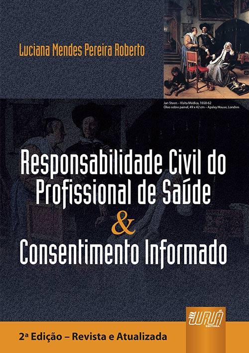 Responsabilidade Civil do Profissional de Saúde & Consentimento Informado