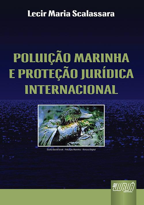 Poluição Marinha e Proteção Jurídica Internacional