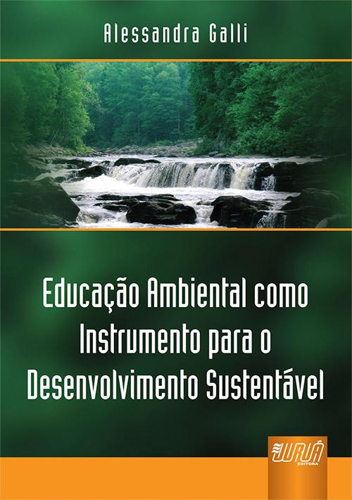 Educação Ambiental como Instrumento para o Desenvolvimento Sustentável