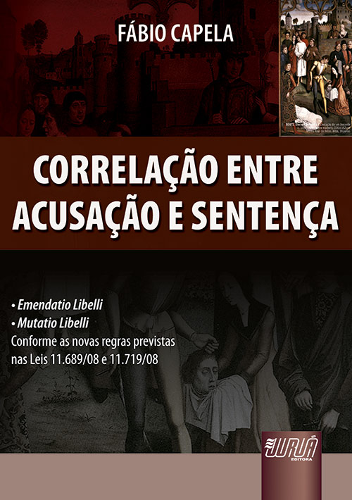Correlação entre Acusação e Sentença • Emendatio Libelli • Mutatio Libelli