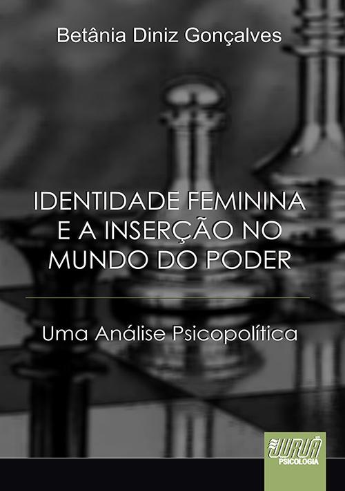 Identidade Feminina e a Inserção no Mundo do Poder