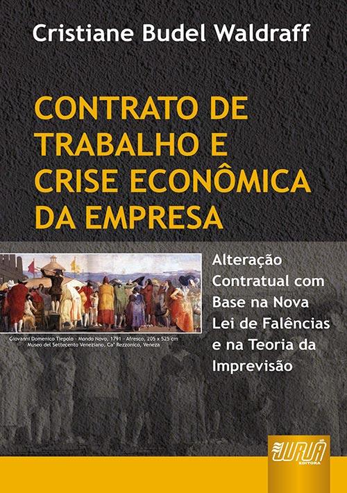 Contrato de Trabalho e Crise Econômica da Empresa