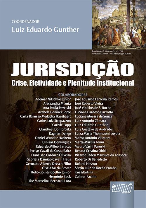 Jurisdição - Crise, Efetividade e Plenitude Institucional