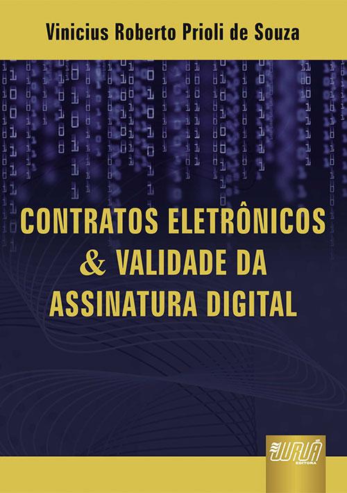 Contratos Eletrônicos & Validade da Assinatura Digital